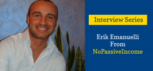 Interview With Erik Emanuelli From NoPassiveIncome