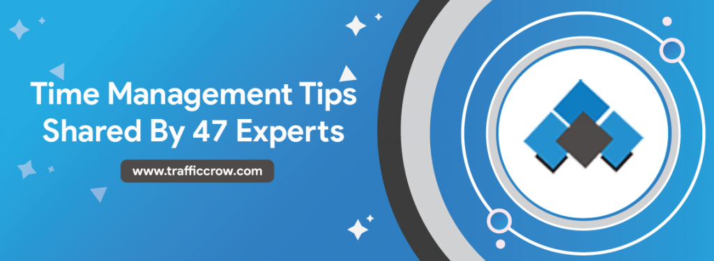 time-management-tips-shared-by-47-experts