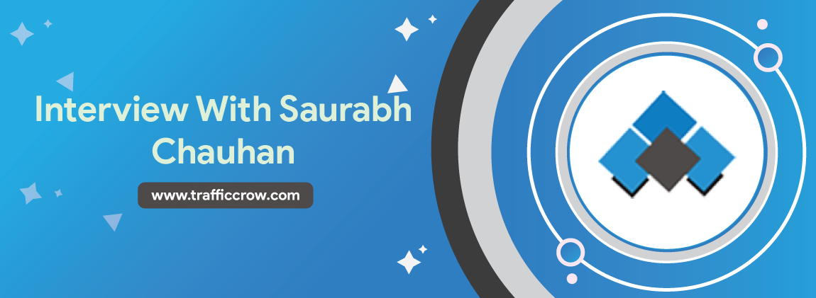 Interview With Saurabh Chauhan