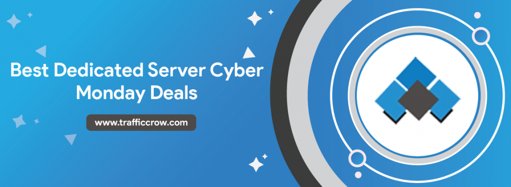 Best Dedicated Server Cyber Monday Deals